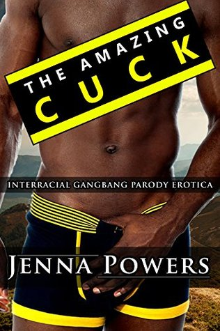 The Amazing Cuck  by  Jenna Powers