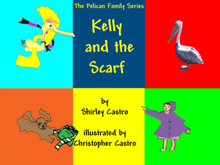Kelly and the Scarf (Book 3)  by  Shirley Castro