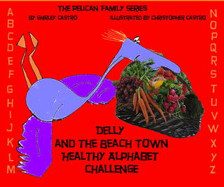 Delly and the Beach town Healthy Alphabet Challenge (Book 5) Shirley Castro