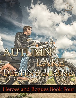 Autumn Lake (Heroes and Rogues Book 4) Destiny Blaine