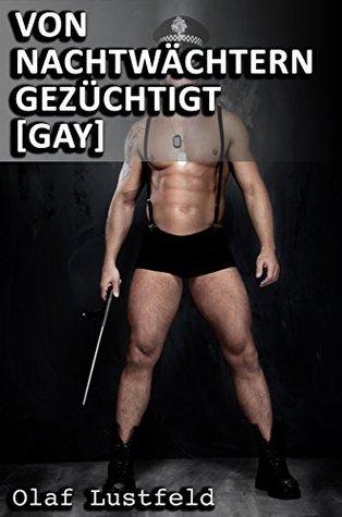 Von Nachtwächtern gezüchtigt [Gay] Olaf Lustfeld