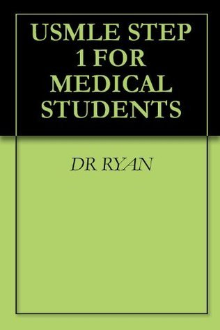 USMLE STEP 1 FOR MEDICAL STUDENTS  by  DR RYAN