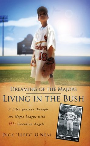 Dreaming of the Majors - Living in the Bush  by  Dick Lefty ONeal