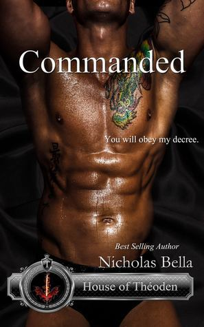 Commanded (House of Theoden, #1)  by  Nicholas Bella