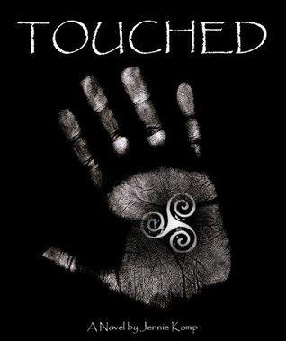 TOUCHED  by  Jennie Komp