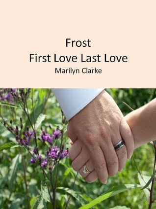 Frost First Love Last Love Marilyn Clarke