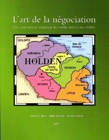 LArt de La Négociation: Une Simulation de Reglement Des Conflits Dans Les Pays Federes University of Toronto Press