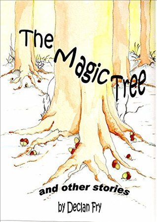 The Magic Tree and other stories.  by  Declan Fry