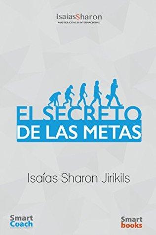 El Secreto de Las Metas Isaias Sharon Jirikils