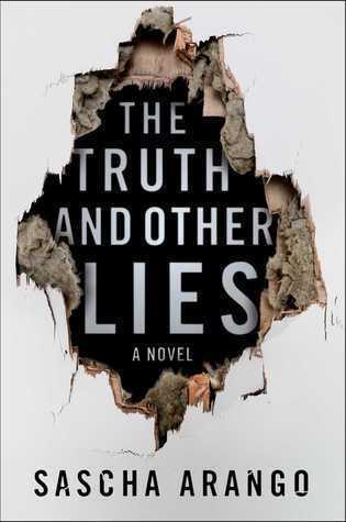 The Truth and Other Lies: A Novel Sascha Arango