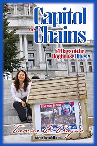 Capitol in Chains: 54 Days of the Doghouse Blues Tamira Thayne