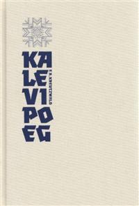 Kalevipoeg: The Estonian National Epic Friedrich Reinhold Kreutzwald