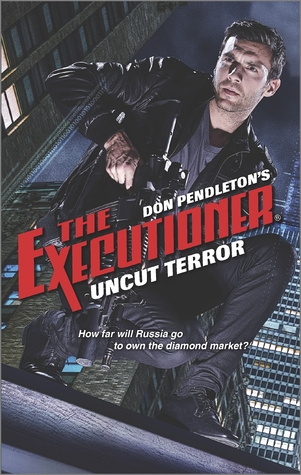 Uncut Terror (The Executioner, #443)  by  Don Pendleton