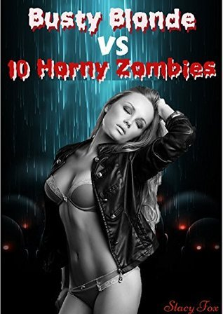 Busty Babe vs 10 Horny Zombies Stacy Fox
