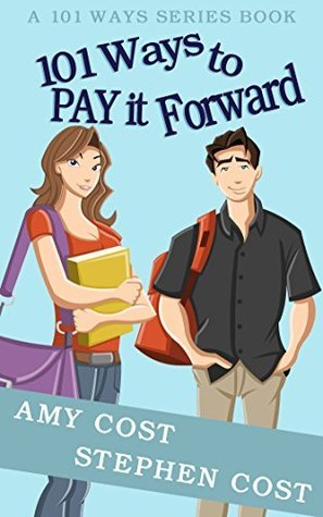101 Ways to Pay it Forward (101 WAYS SERIES BOOK)  by  Amy Cost