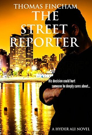The Street Reporter (A Police Procedural Mystery Series of Crime and Suspense, Hyder Ali #5) Thomas Fincham