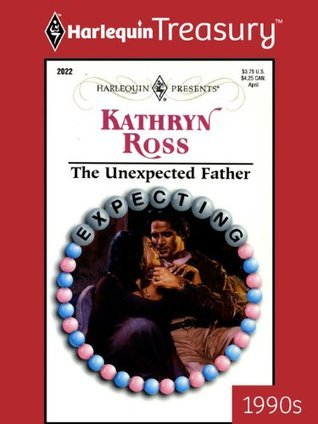 The Unexpected Father  by  Kathryn Ross