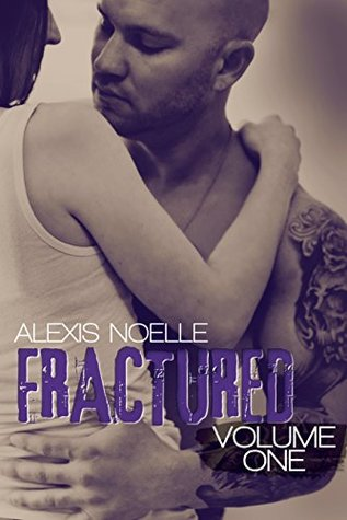 Fractured: Volume One (Fractured, #1)  by  Alexis Noelle