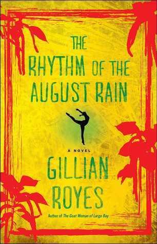 The Rhythm of the August Rain Gillian Royes
