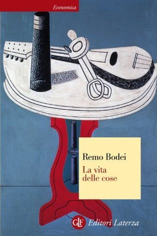 La vita delle cose (Economica Laterza) Remo Bodei