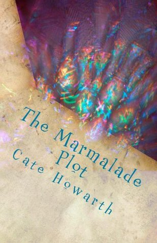 The Marmalade Plot (The Xanlean Exchange Book 1)  by  Cate Howarth