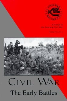 Civil War: The Early Battles (Civil War Regiments , Vol 5 No 4)  by  Mark Snell