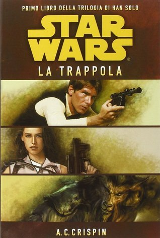 Star Wars. La trappola (La trilogia di Han Solo: #1) A.C. Crispin