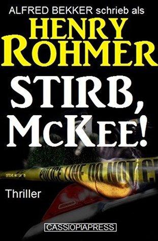 Stirb, McKee!  by  Henry Rohmer