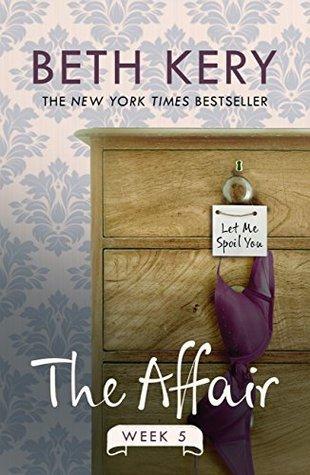 The Affair: Week Five Beth Kery