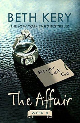 The Affair: Week Eight  by  Beth Kery
