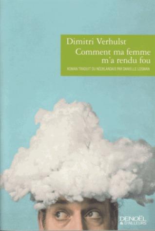 Comment ma femme ma rendu fou Dimitri Verhulst
