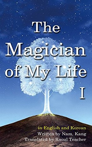 The Magician of My Life in English & Korean-1: To Cure Your Sickness of Emptiness Nam Kang