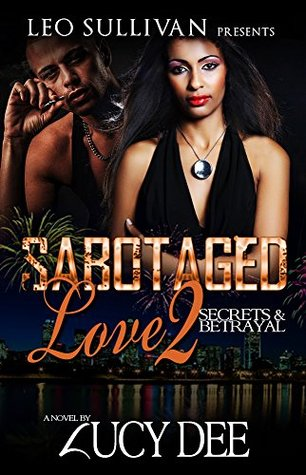Sabotaged Love 2: Secrets & Betrayal  by  Lucy Dee