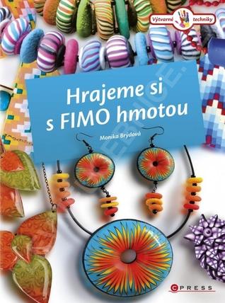 Hrajeme si s FIMO hmotou  by  Monika Brýdová