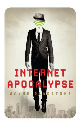 Internet Apocalypse Wayne Gladstone