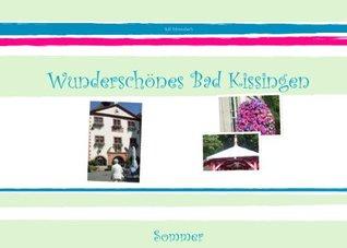 Wunderschönes Bad Kissingen Ralf Fahrensbach