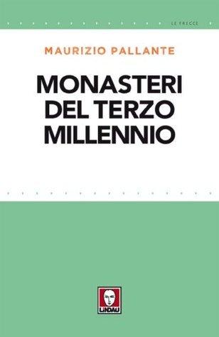 Monasteri del terzo millennio Maurizio Pallante