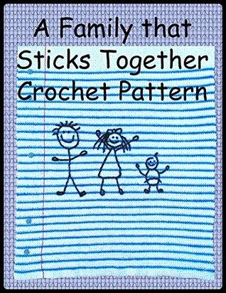 A Family That Sticks Together Crochet Pattern Sharon Santorum