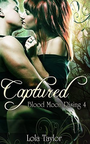 Captured (Blood Moon Rising Book 4)  by  Lola Taylor