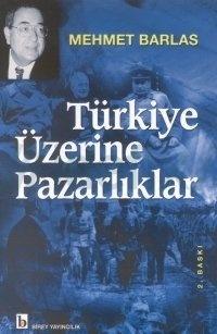 Türkiye Üzerine Pazarlıklar  by  Mehmet Barlas