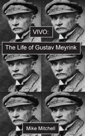 Vivo:The Life of Gustav Meyrink (Dark Master Series)  by  Mike Mitchell