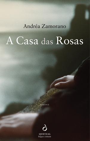A Casa das Rosas  by  Andréa Zamorano