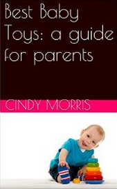 Best Baby Toys: a guide for parents Cindy Morris