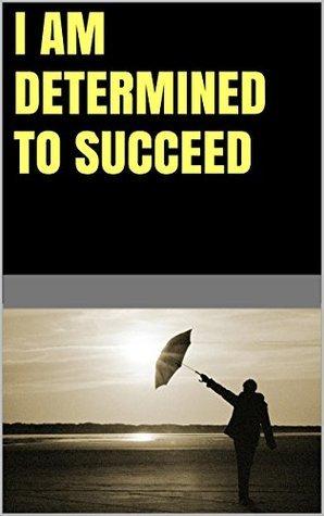 I am determined to succeed  by  Lanni Tolls