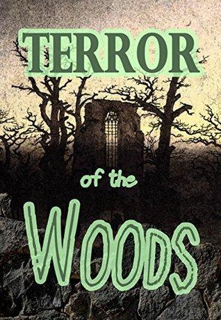 Terror of the Woods (Woods Series Book 1) D. Robert Duke