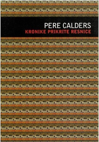 Kronike prikrite resnice  by  Pere Calders
