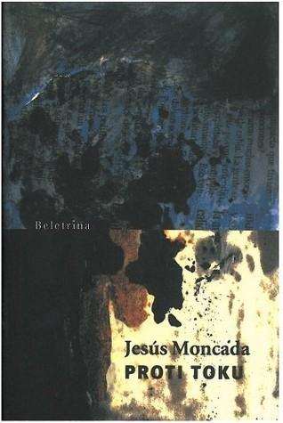 Proti toku  by  Jesús Moncada