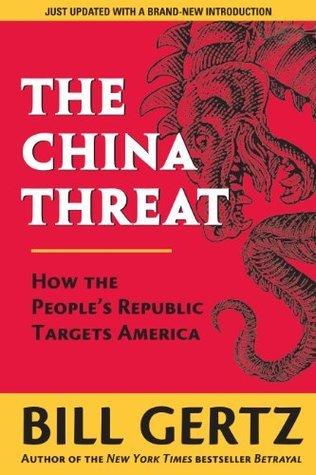 The China Threat Bill Gertz