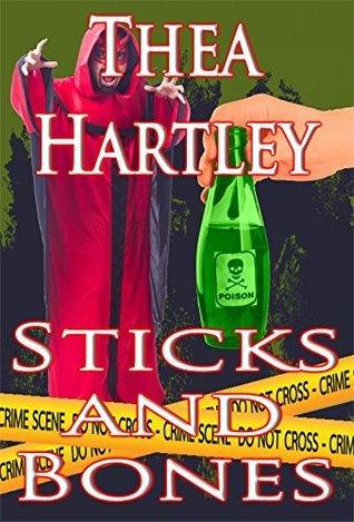 Sticks And Bones (Resa James criminal psychologist mysteries Book 2) Thea Hartley
