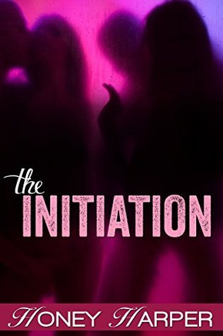 The Initiation  by  Honey Harper
